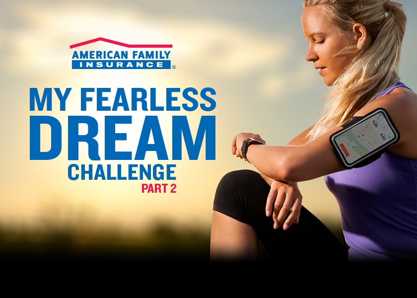 American Family Insurance My Fearless Dream Challenge: Part 2