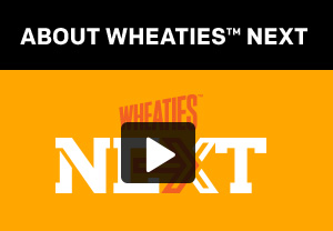 About Wheaties NEXT